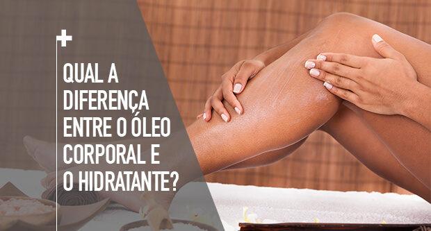 Qual a diferença entre óleo corporal e hidratante?